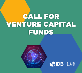 Green box, three hexagons: yellow, blue, and one with a map of South America. Text in white: Call for Venture Capital Funds. White IDB Lab logo in the lower right hand corner.